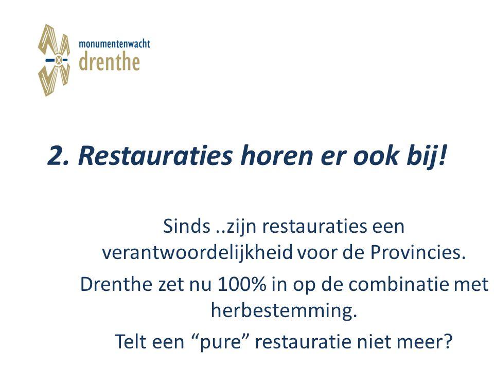 2. Restauraties horen er ook bij.