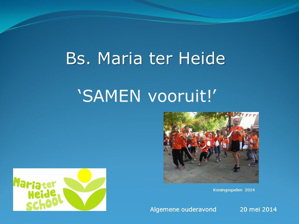 Bs. Maria ter Heide 'SAMEN vooruit!' Koningsspelen 2014 Algemene ouderavond20 mei 2014