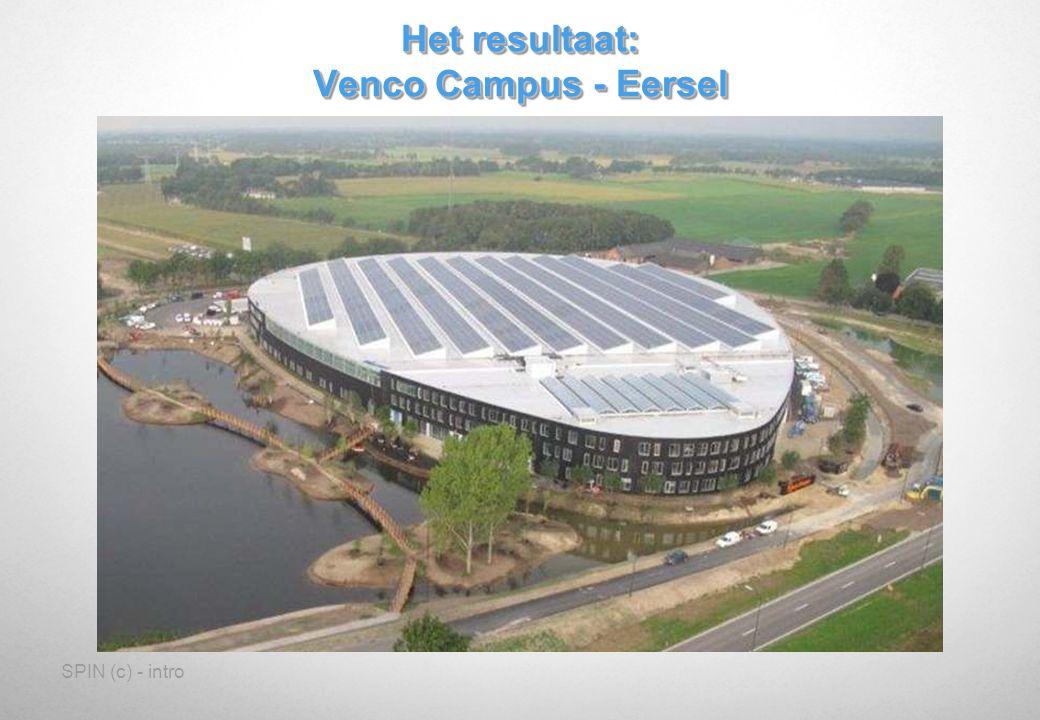 SPIN (c) - intro Het resultaat: Venco Campus - Eersel