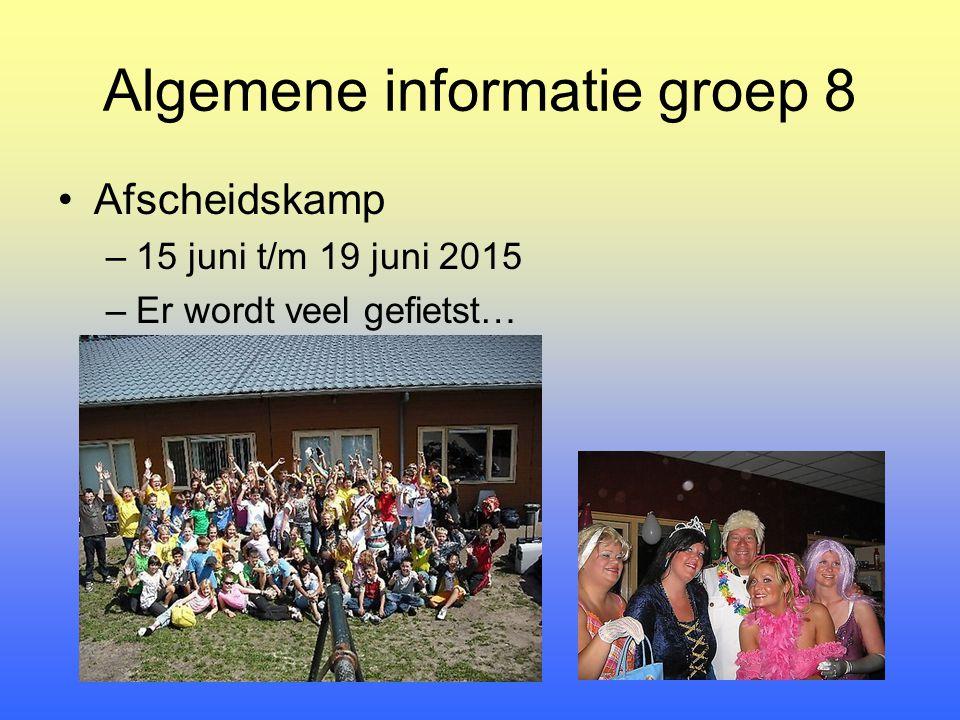 Algemene informatie groep 8 Afscheidskamp –15 juni t/m 19 juni 2015 –Er wordt veel gefietst…
