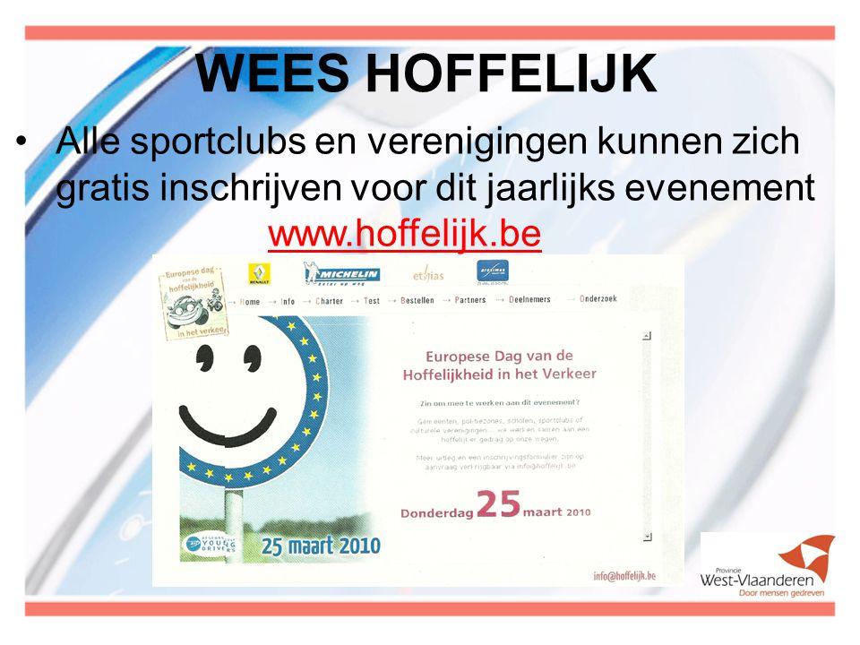 WEES HOFFELIJK Alle sportclubs en verenigingen kunnen zich gratis inschrijven voor dit jaarlijks evenement www.hoffelijk.be