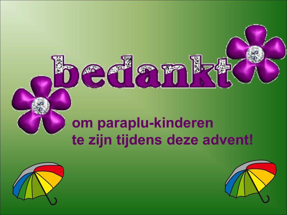 om paraplu-kinderen te zijn tijdens deze advent!