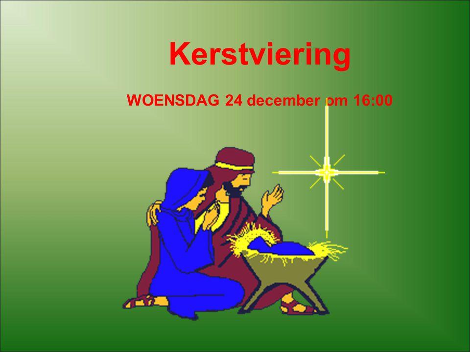 Kerstviering WOENSDAG 24 december om 16:00