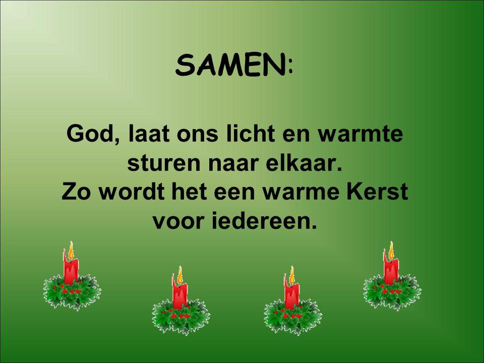 SAMEN: God, laat ons licht en warmte sturen naar elkaar. Zo wordt het een warme Kerst voor iedereen.