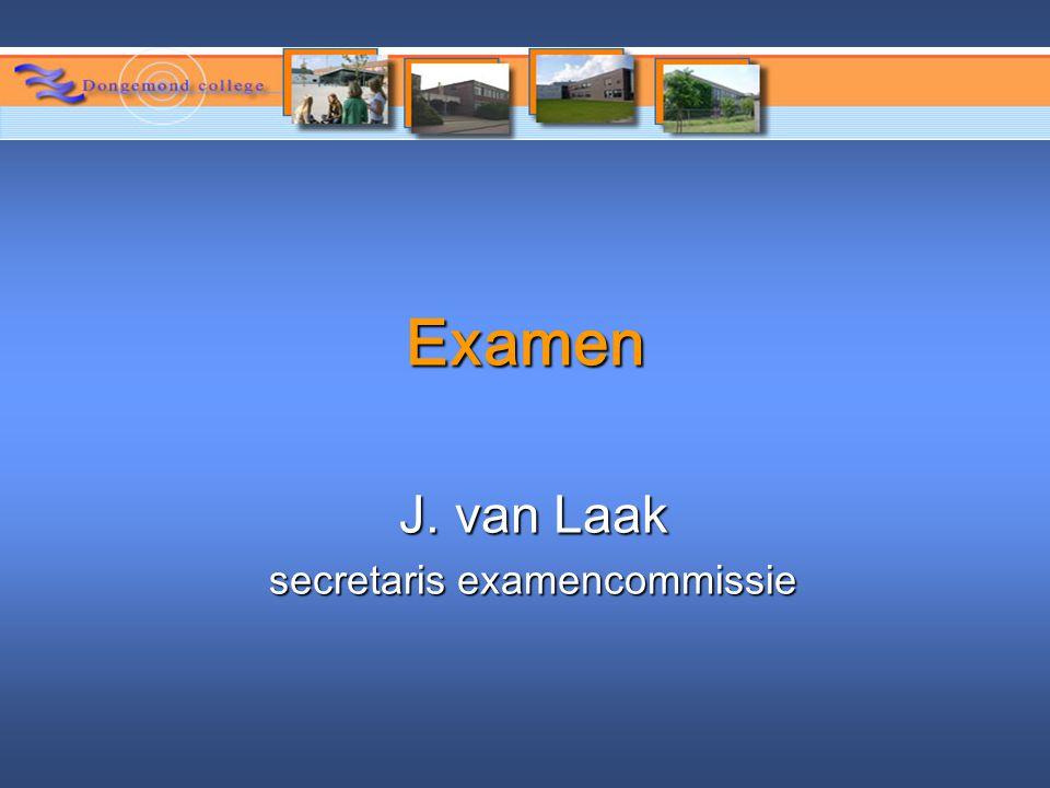 Examen J. van Laak secretaris examencommissie