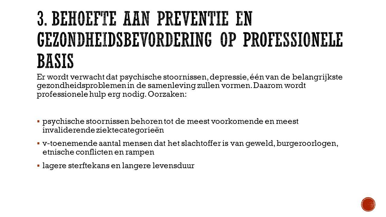 Er wordt verwacht dat psychische stoornissen, depressie, één van de belangrijkste gezondheidsproblemen in de samenleving zullen vormen.