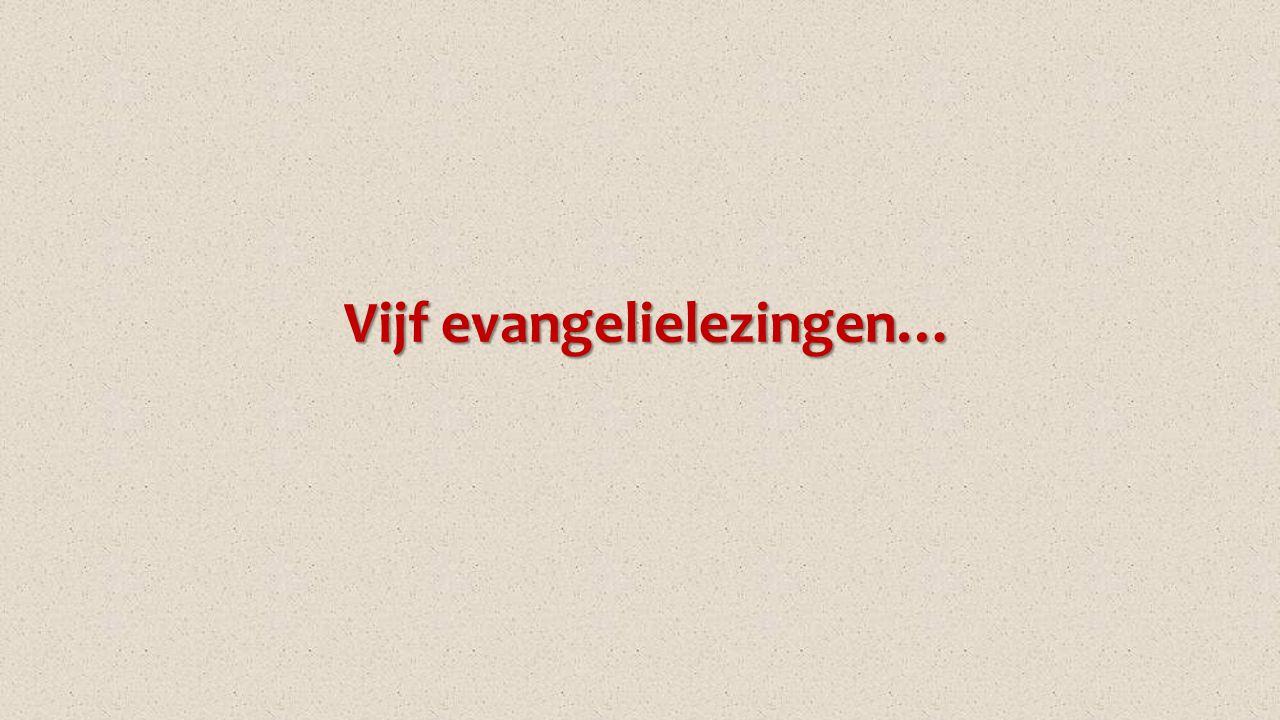 Vijf evangelielezingen…