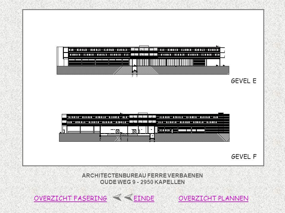ARCHITECTENBUREAU FERRE VERBAENEN OUDE WEG 9 - 2950 KAPELLEN OVERZICHT FASERINGOVERZICHT PLANNENEINDE GEVEL F GEVEL E