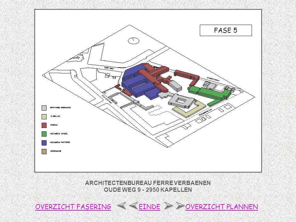 ARCHITECTENBUREAU FERRE VERBAENEN OUDE WEG 9 - 2950 KAPELLEN FASE 5 OVERZICHT FASERINGOVERZICHT PLANNENEINDE
