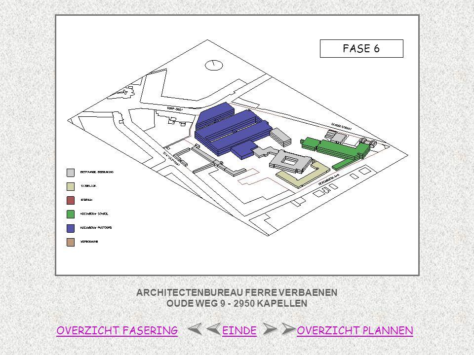 ARCHITECTENBUREAU FERRE VERBAENEN OUDE WEG 9 - 2950 KAPELLEN FASE 6 OVERZICHT FASERINGOVERZICHT PLANNENEINDE