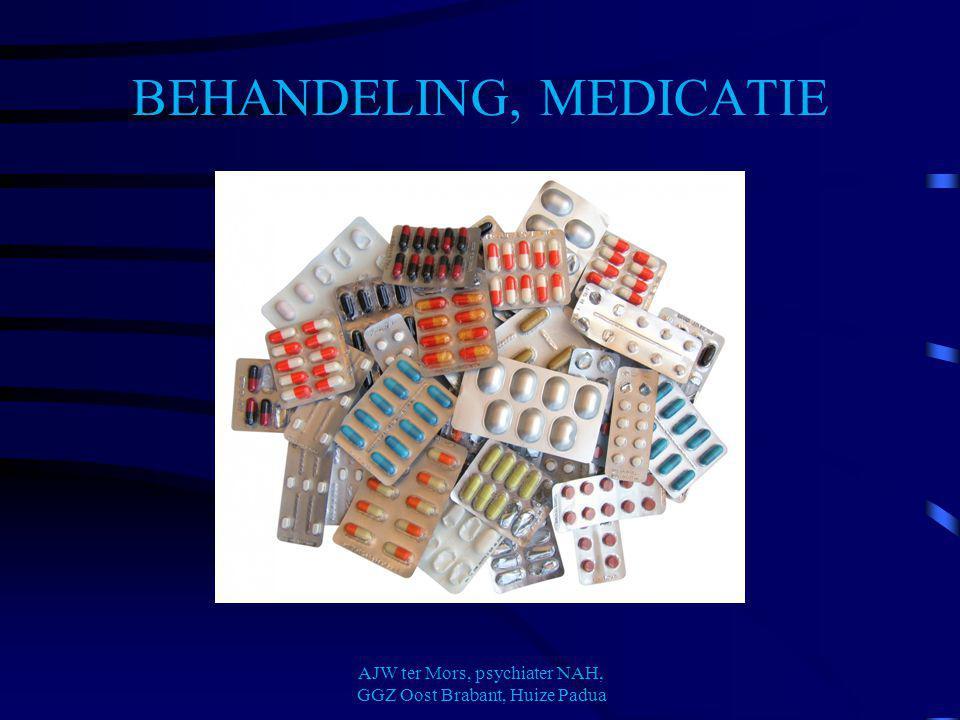 BEHANDELING, MEDICATIE AJW ter Mors, psychiater NAH, GGZ Oost Brabant, Huize Padua