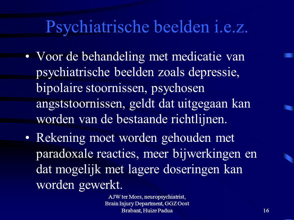 Psychiatrische beelden i.e.z. Voor de behandeling met medicatie van psychiatrische beelden zoals depressie, bipolaire stoornissen, psychosen angststoo