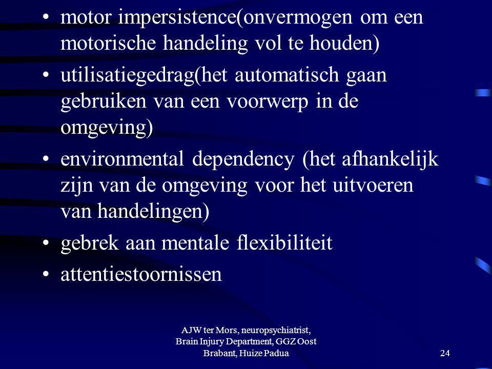 motor impersistence(onvermogen om een motorische handeling vol te houden) utilisatiegedrag(het automatisch gaan gebruiken van een voorwerp in de omgev