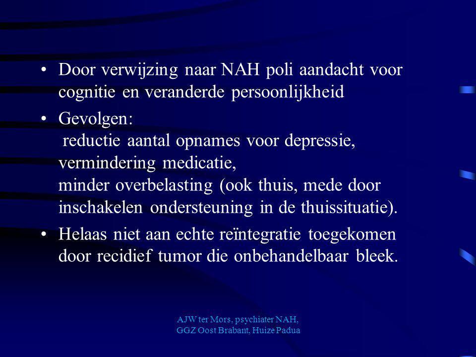 Door verwijzing naar NAH poli aandacht voor cognitie en veranderde persoonlijkheid Gevolgen: reductie aantal opnames voor depressie, vermindering medi