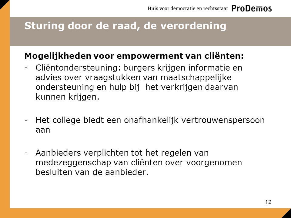 Sturing door de raad, de verordening Mogelijkheden voor empowerment van cliënten: -Cliëntondersteuning: burgers krijgen informatie en advies over vraa