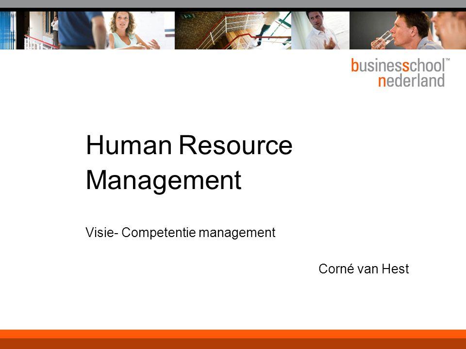Human Resource Management Visie- Competentie management Corné van Hest