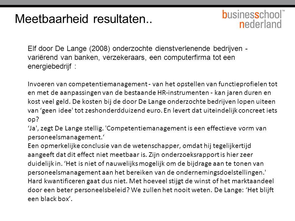 Meetbaarheid resultaten.. Elf door De Lange (2008) onderzochte dienstverlenende bedrijven - variërend van banken, verzekeraars, een computerfirma tot