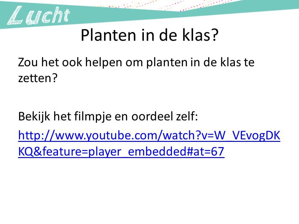 Planten in de klas? Zou het ook helpen om planten in de klas te zetten? Bekijk het filmpje en oordeel zelf: http://www.youtube.com/watch?v=W_VEvogDK K