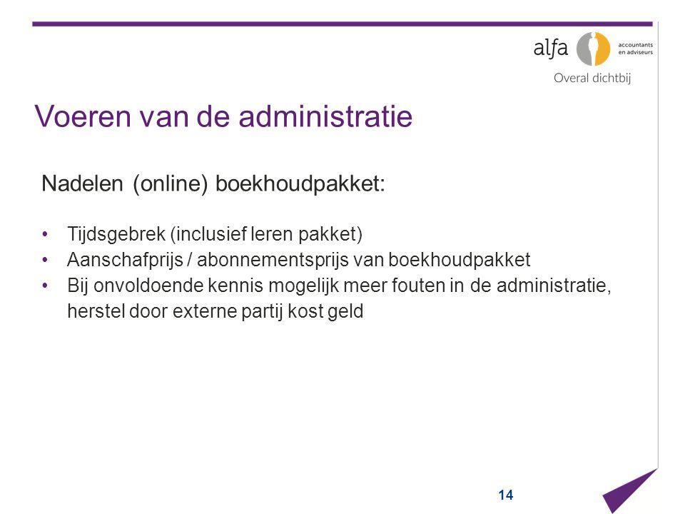 Voeren van de administratie Nadelen (online) boekhoudpakket: Tijdsgebrek (inclusief leren pakket) Aanschafprijs / abonnementsprijs van boekhoudpakket