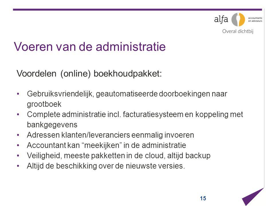 Voeren van de administratie Voordelen (online) boekhoudpakket: Gebruiksvriendelijk, geautomatiseerde doorboekingen naar grootboek Complete administrat
