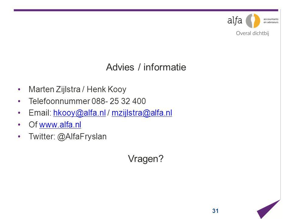 31 Advies / informatie Marten Zijlstra / Henk Kooy Telefoonnummer 088- 25 32 400 Email: hkooy@alfa.nl / mzijlstra@alfa.nlhkooy@alfa.nlmzijlstra@alfa.n
