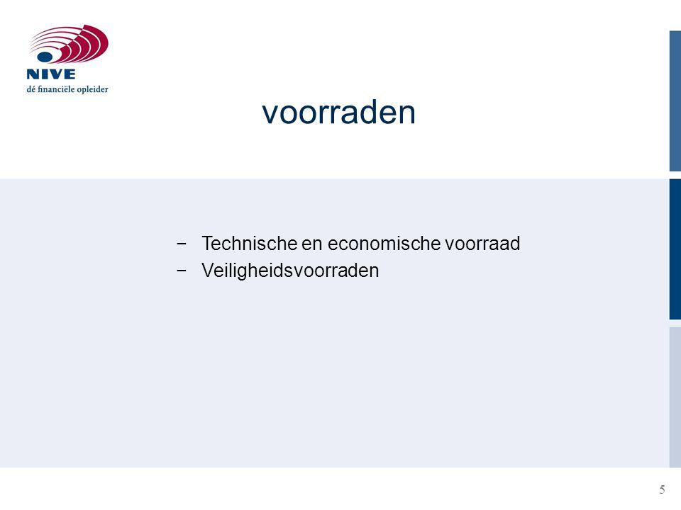 voorraden −Technische en economische voorraad −Veiligheidsvoorraden 5