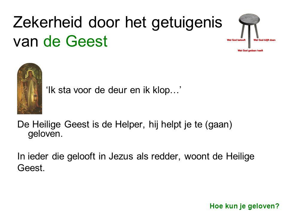 'Ik sta voor de deur en ik klop…' De Heilige Geest is de Helper, hij helpt je te (gaan) geloven. In ieder die gelooft in Jezus als redder, woont de He