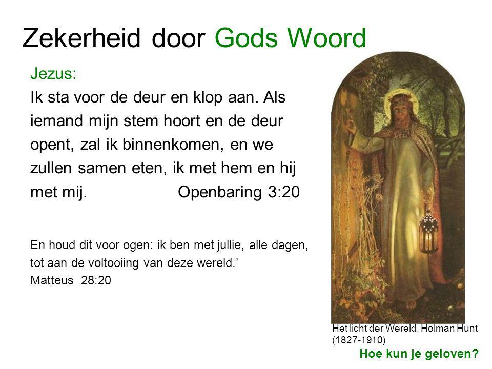 Jezus: Ik sta voor de deur en klop aan. Als iemand mijn stem hoort en de deur opent, zal ik binnenkomen, en we zullen samen eten, ik met hem en hij me