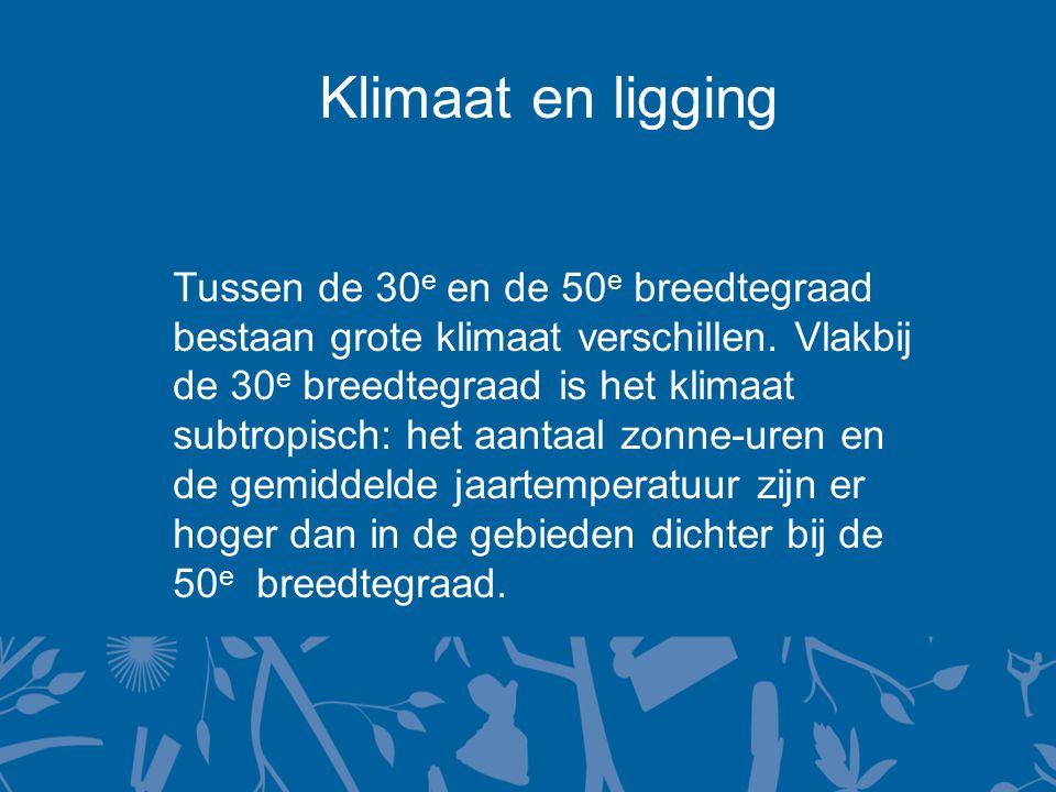 Klimaat en ligging Tussen de 30 e en de 50 e breedtegraad bestaan grote klimaat verschillen.