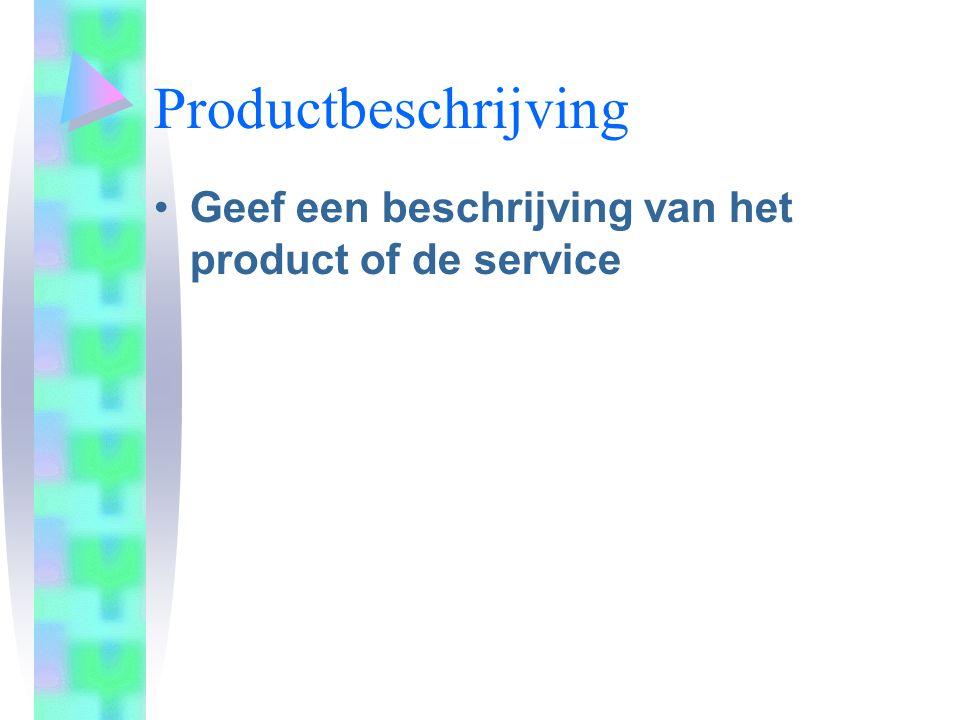 Productbeschrijving Geef een beschrijving van het product of de service