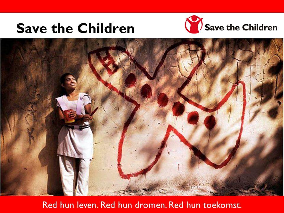 Red hun leven. Red hun dromen. Red hun toekomst. Save the Children