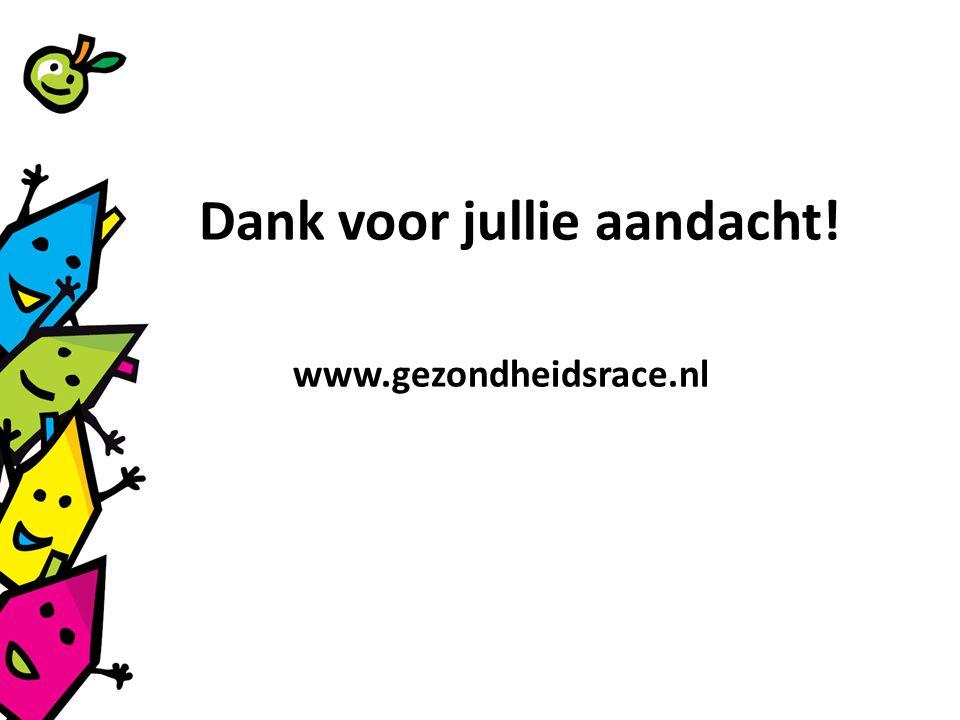 Dank voor jullie aandacht! www.gezondheidsrace.nl