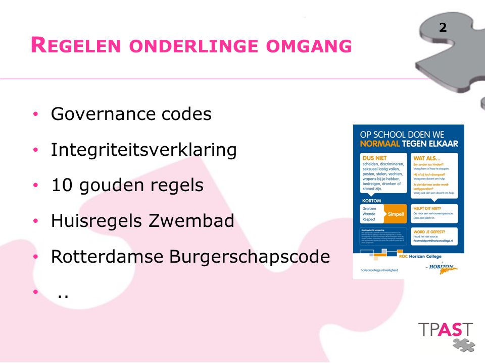 2 Governance codes Integriteitsverklaring 10 gouden regels Huisregels Zwembad Rotterdamse Burgerschapscode..