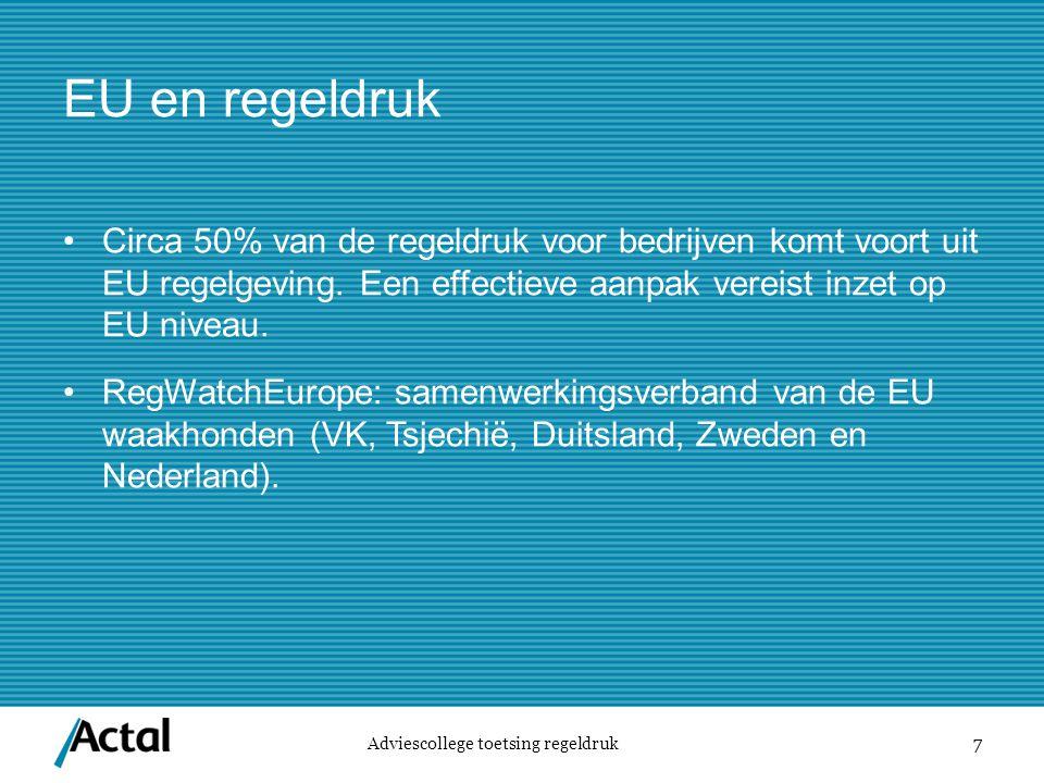 7 EU en regeldruk Circa 50% van de regeldruk voor bedrijven komt voort uit EU regelgeving.