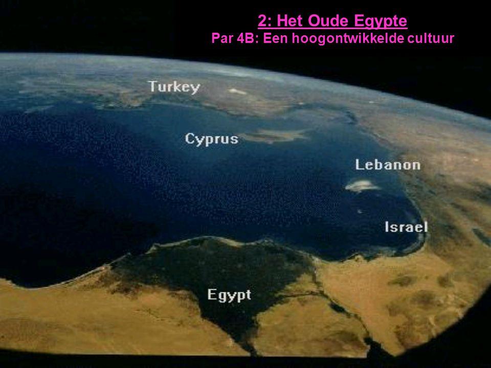 2: Het Oude Egypte Par 4B: Een hoogontwikkelde cultuur