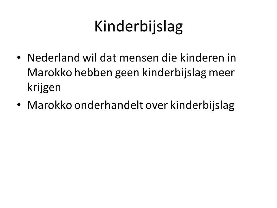 Kinderbijslag Nederland wil dat mensen die kinderen in Marokko hebben geen kinderbijslag meer krijgen Marokko onderhandelt over kinderbijslag