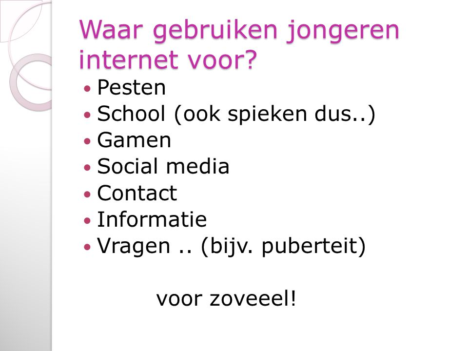Waar gebruiken jongeren internet voor.