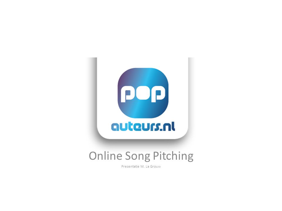 Online Song Pitching Presentatie M. La Grouw