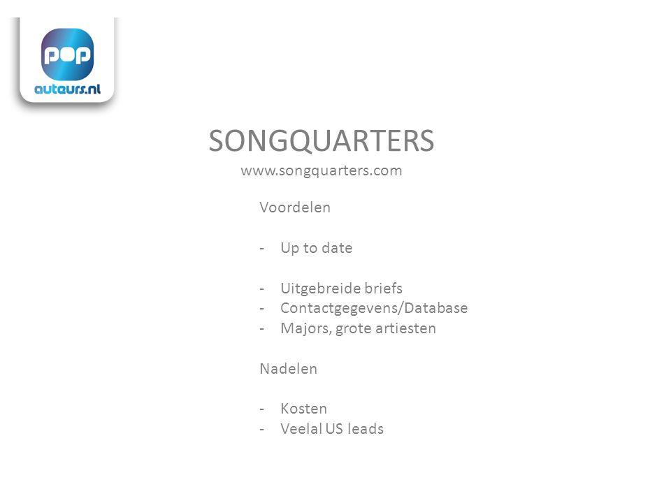 SONGQUARTERS www.songquarters.com Voordelen -Up to date -Uitgebreide briefs -Contactgegevens/Database -Majors, grote artiesten Nadelen -Kosten -Veelal US leads
