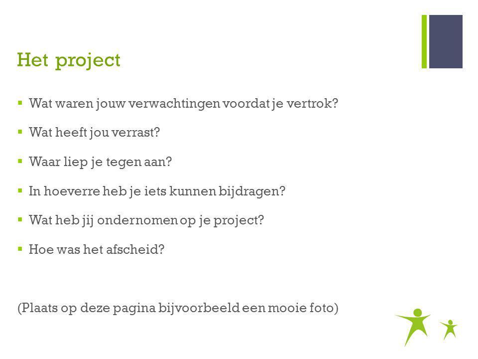 Het project  Wat waren jouw verwachtingen voordat je vertrok.