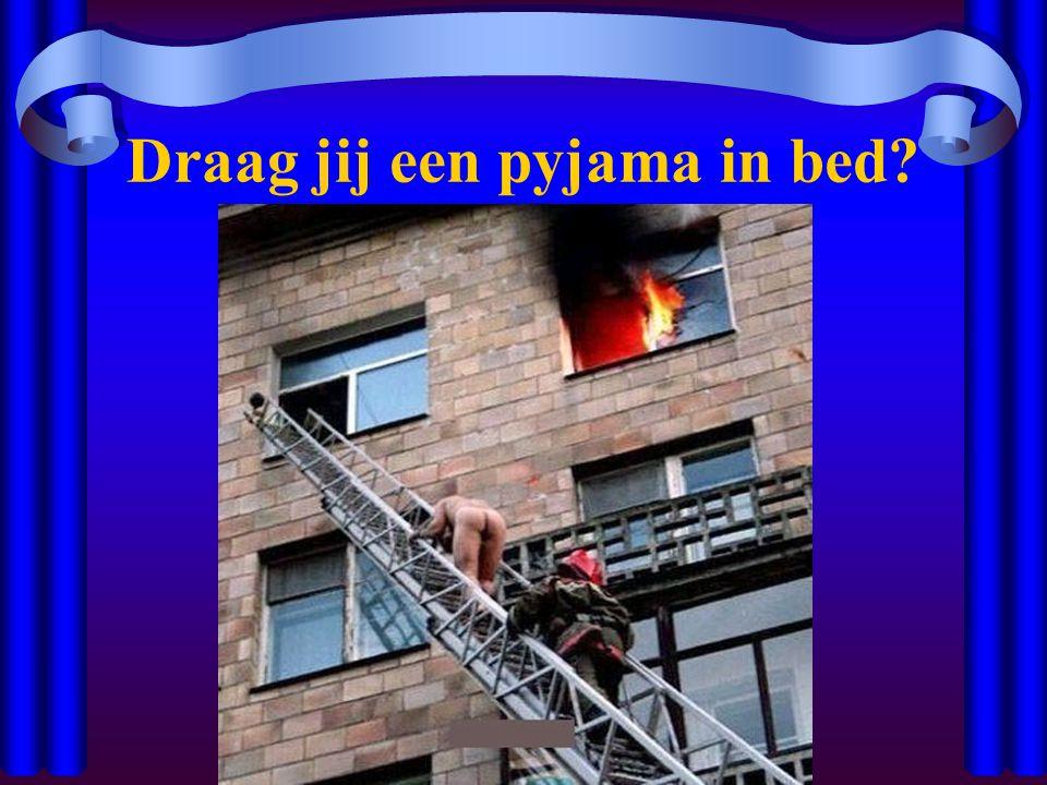 Draag jij een pyjama in bed?