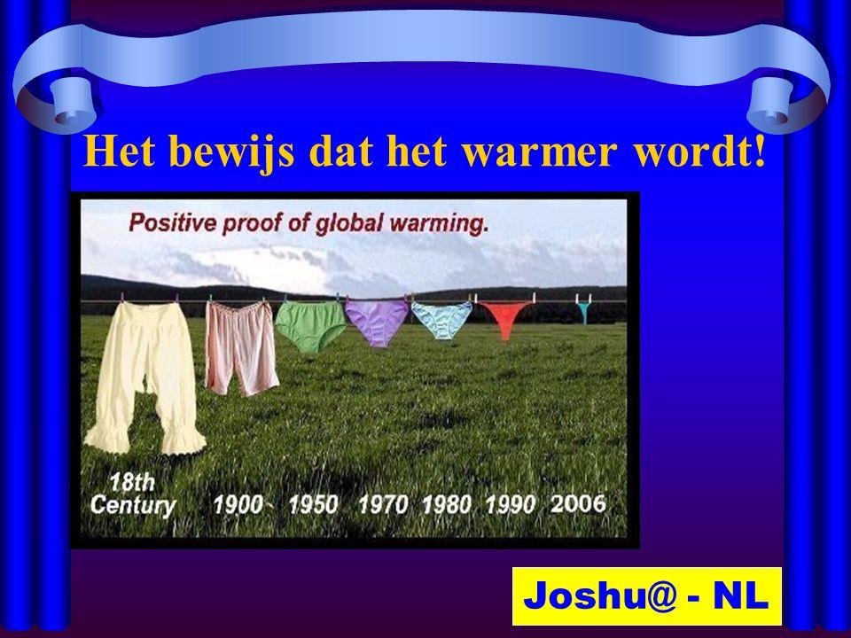 Het bewijs dat het warmer wordt! Joshu@ - NL
