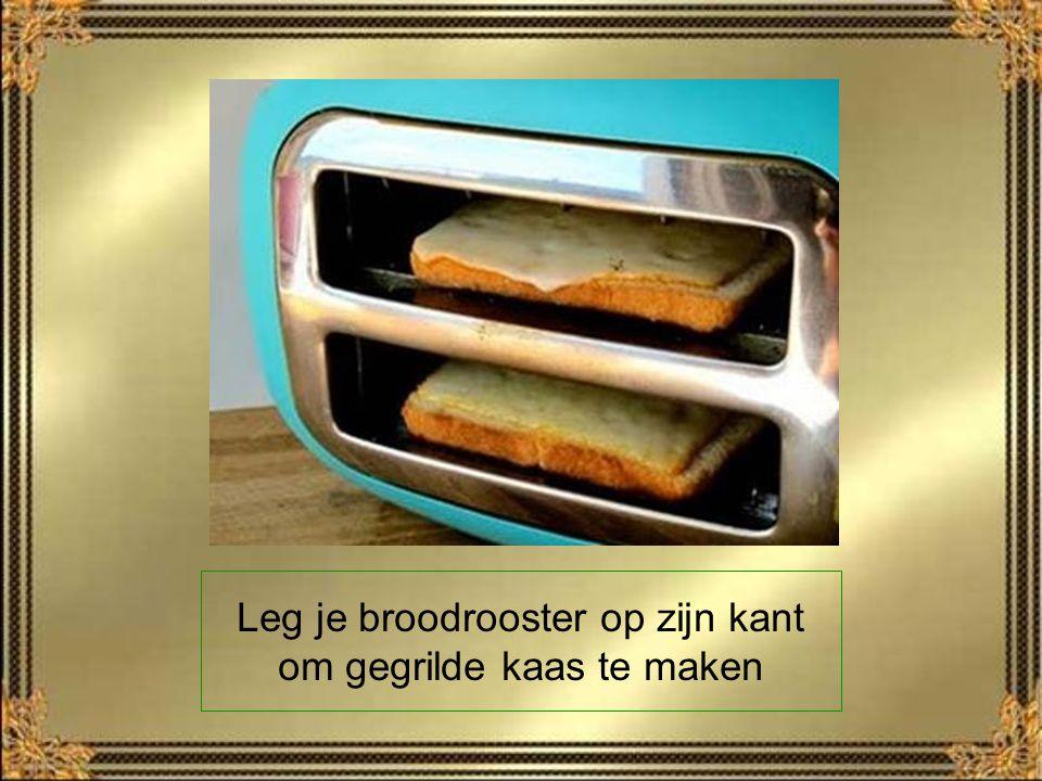Leg je broodrooster op zijn kant om gegrilde kaas te maken