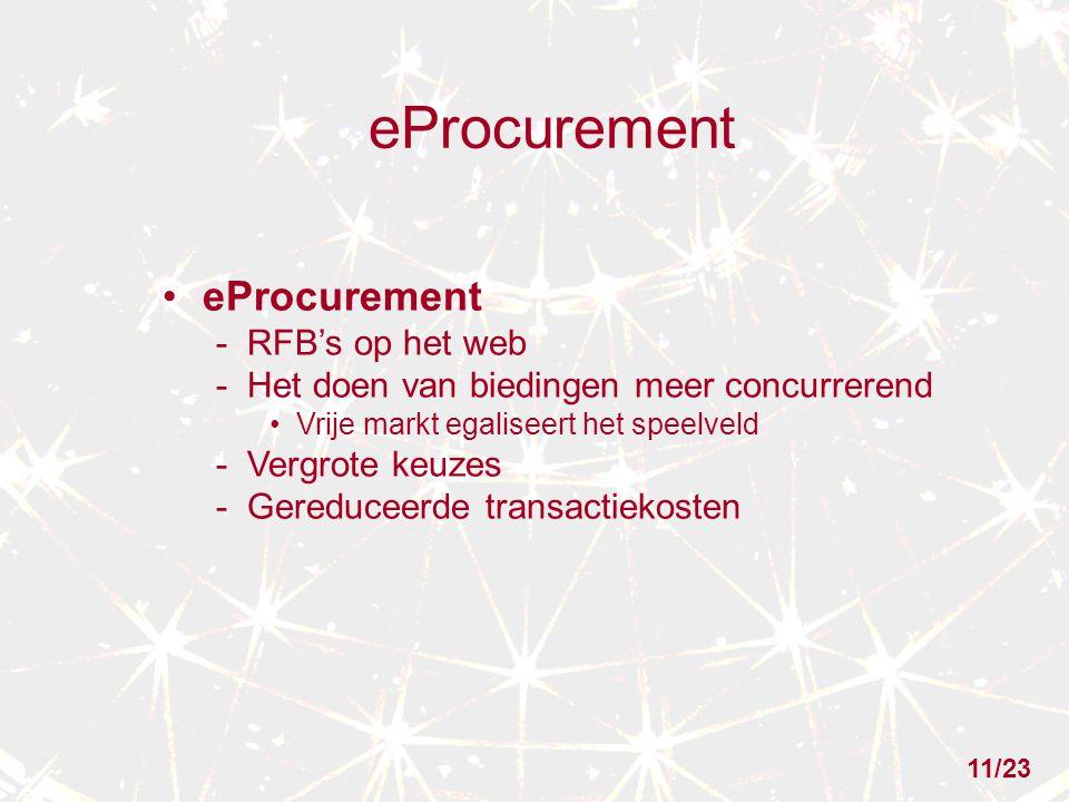eProcurement - RFB's op het web - Het doen van biedingen meer concurrerend Vrije markt egaliseert het speelveld - Vergrote keuzes - Gereduceerde transactiekosten 11/23