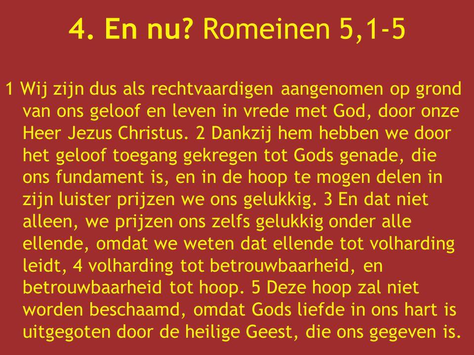 1 Wij zijn dus als rechtvaardigen aangenomen op grond van ons geloof en leven in vrede met God, door onze Heer Jezus Christus.