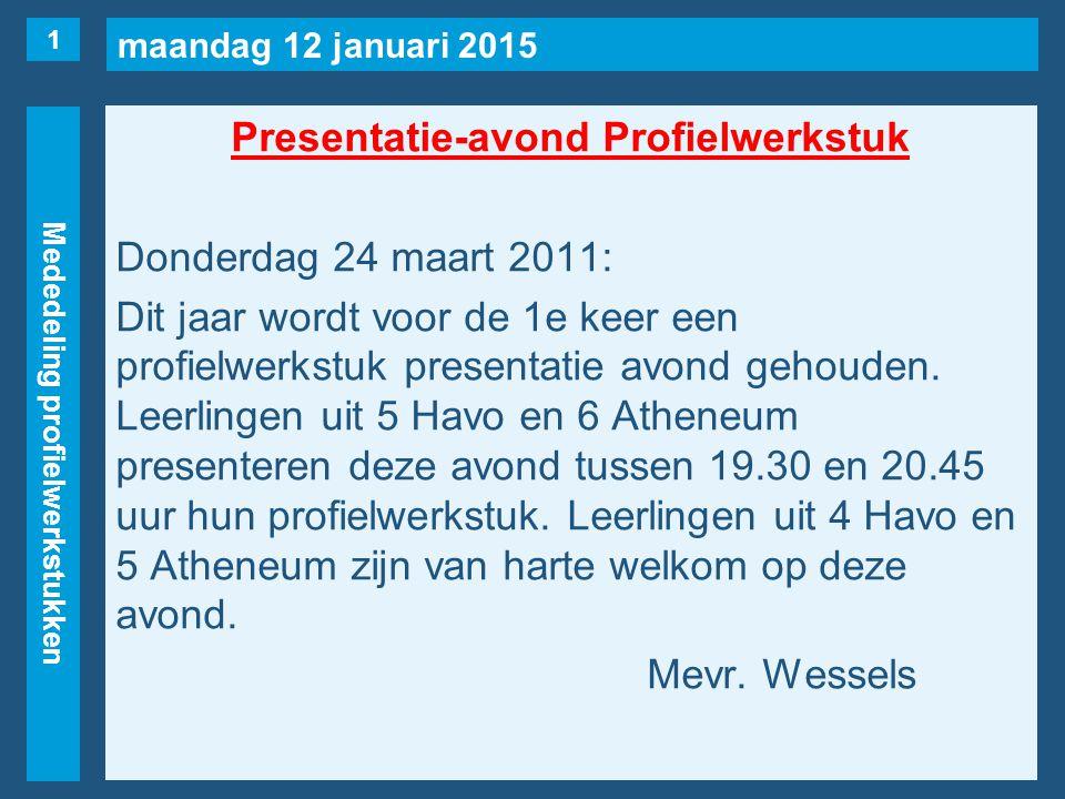 maandag 12 januari 2015 Roosterwijzigingen Woensdag 23 maart 7evrij1E, 1F, 2C, 2L, 2X(naar 3e), 4A(Wessels, naar 4e), 5H(v.