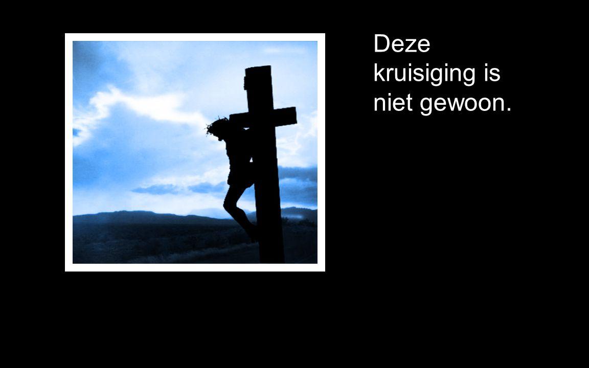 Deze kruisiging is niet gewoon. Dat blijkt uit de tekens die God geeft.
