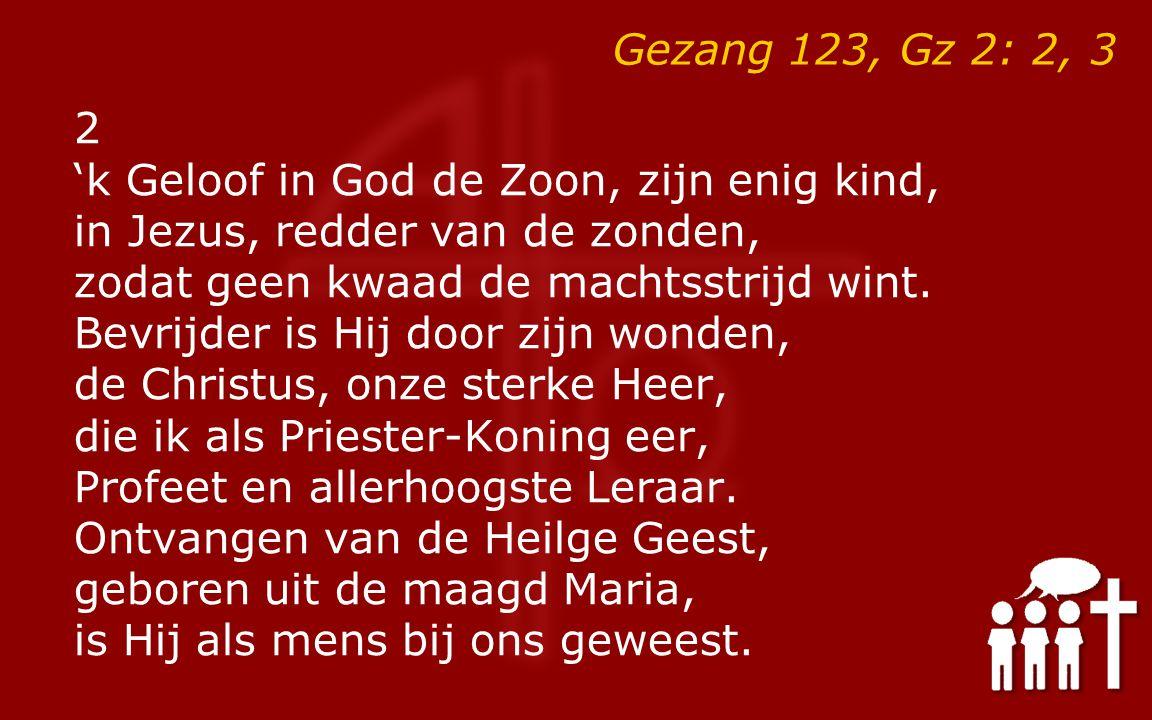 Gezang 123, Gz 2: 2, 3 3 Gods oordeel heeft Hij moeten ondergaan als onze Middelaar, de Christus; Hij heeft als offerlam gestaan voor rechter Pontius Pilatus.