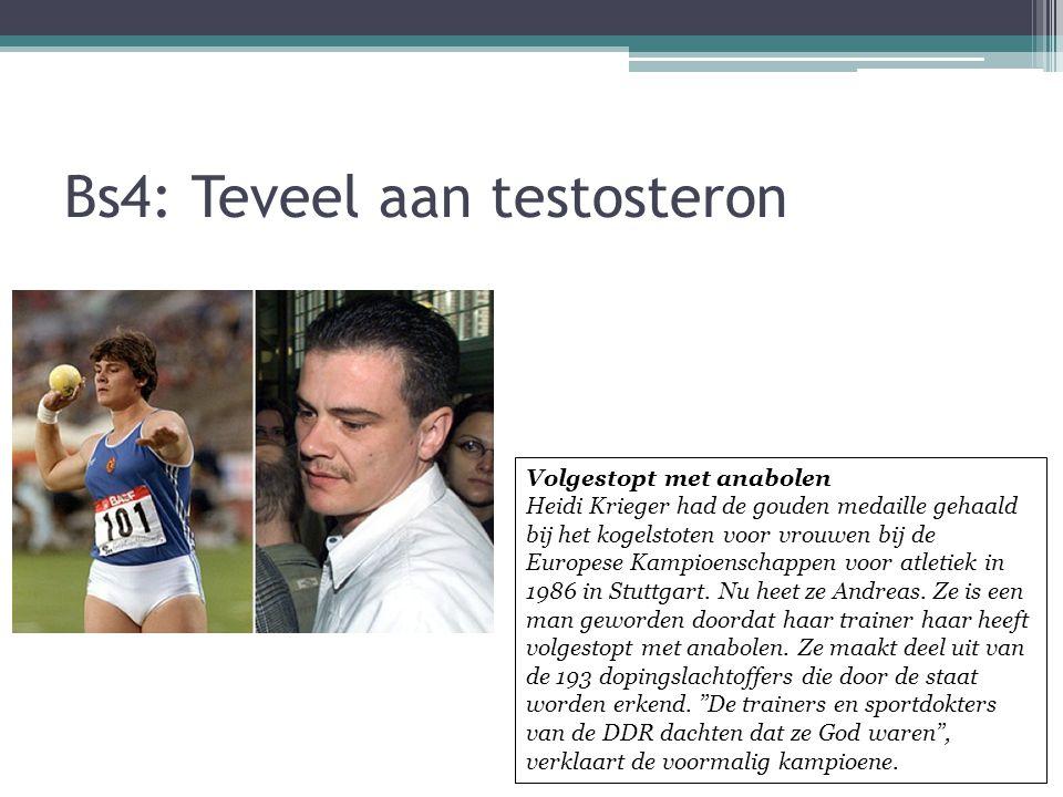 Bs4: Teveel aan testosteron Volgestopt met anabolen Heidi Krieger had de gouden medaille gehaald bij het kogelstoten voor vrouwen bij de Europese Kamp
