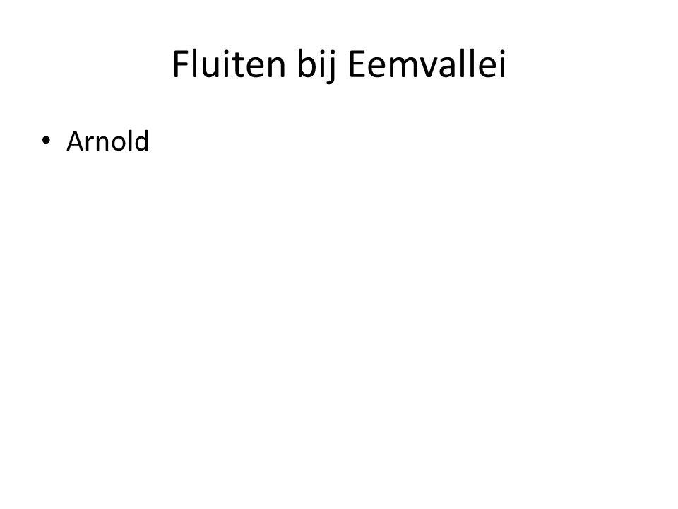 Fluiten bij Eemvallei Arnold